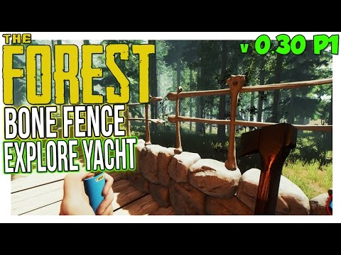 BONE FENCE + EXPLORABLE YACHT - The Forest Gameplay Part 1 v0.30 UPDATE