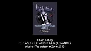 Libido Airbag - The Asshole Whisperer (Advance) - Testosterone Zone