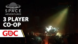 Affordable Space Adventures - 3 Player Co-Op Gameplay - GDC 2015