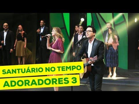 ADORADORES 3 - SANTUÁRIO NO TEMPO (AO VIVO EM RECIFE)