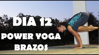 Power Yoga - Día 12  Brazos + Balances
