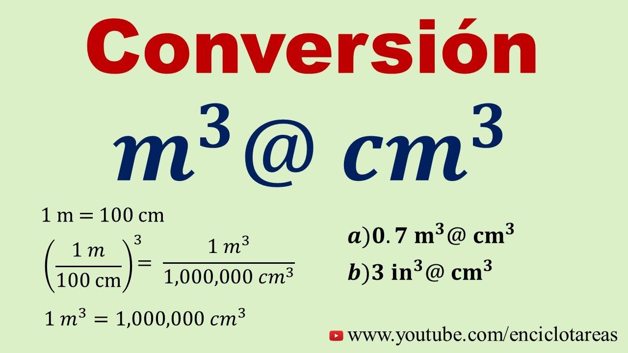 Convertir De Metros Cúbicos A Centímetros Cúbicos M3 A Cm3 Youtube