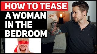 How To Tease A Woman In The Bedroom