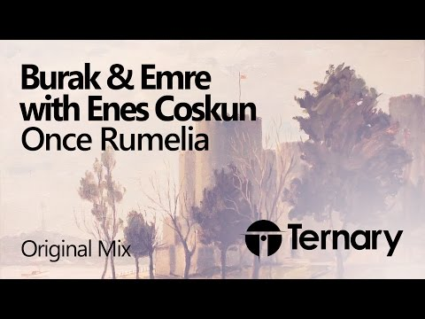 Burak & Emre with Enes Coskun - Once Rumelia (Original Mix) OUT NOW