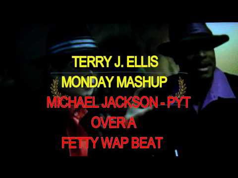 P.Y.T. Over A Fetty Wap Track Monday Mash Up