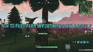 HOW TO FAST FARM/FAST HARVEST IN FORTNITE:BATTLE ROYALE!!! AFTER SEASON 5 PATCH!!!