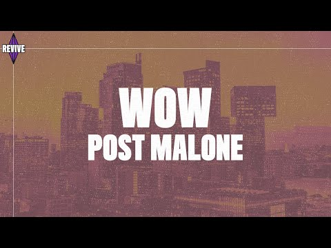 Post Malone - Wow. (Lyrics, Audio)
