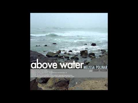 Melissa Polinar - Above Water (feat. Jeremy Passion)