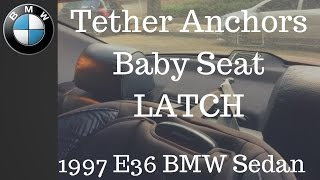 Install Top Tether Anchors (latch) for your Baby Seat in an E36 BMW