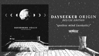 Dayseeker - Spotless Mind (Reimagined)
