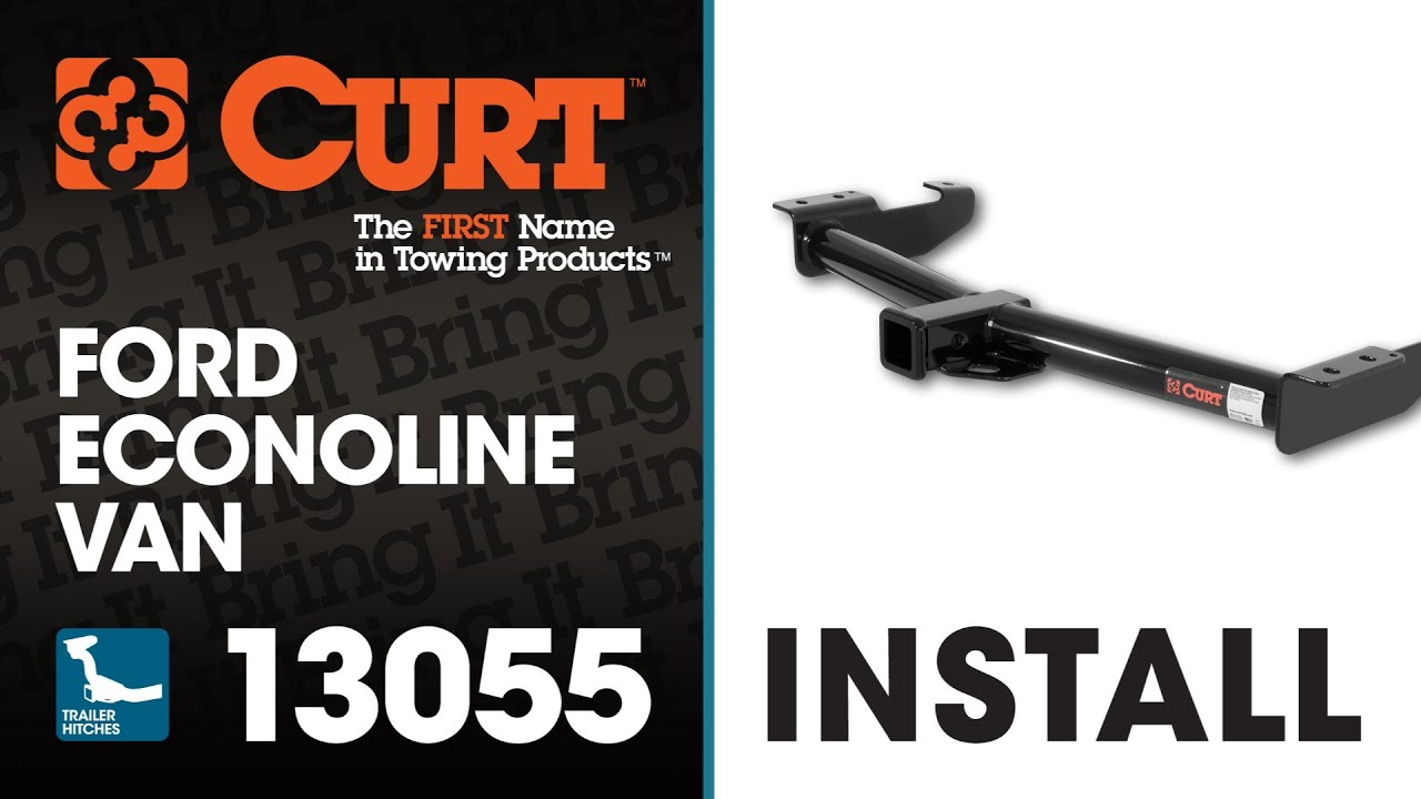 Trailer Hitch Install  Curt 13055 On Ford Econoline Van