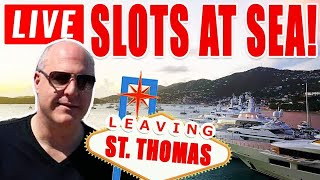 🔴 Leaving St. Thomas LIVE PLAY SPECIAL! 🌊 High Limit Slots at Sea!