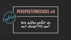 Offenheit - Wie offen gehst Du mit deiner MS um? I Perspektivwechsel #4 I Einblick - MS-Persönlich