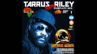 Tarrus Riley 100% Dubplates Mix