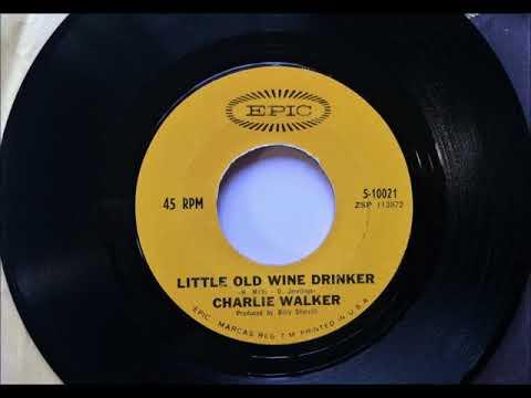 Little Old Wine Drinker , Charlie Walker , 1966