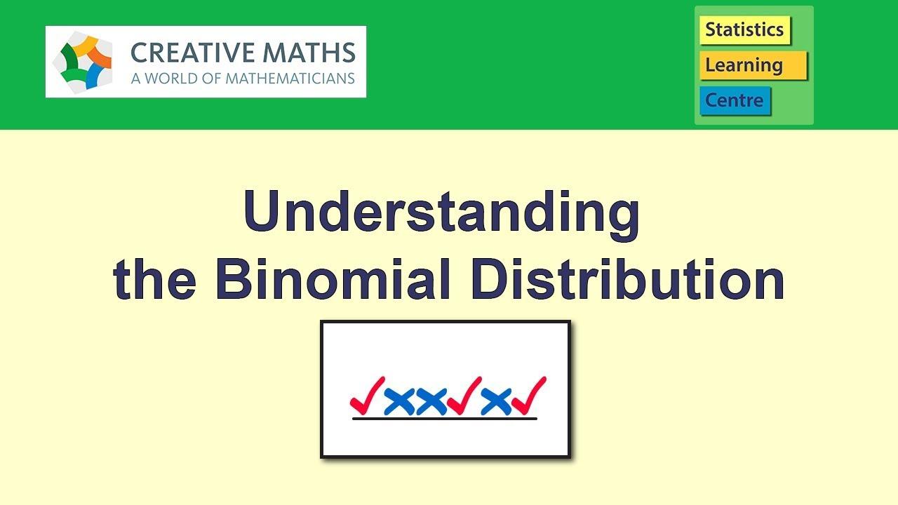 Understanding the Binomial Probability Distribution - statistics help
