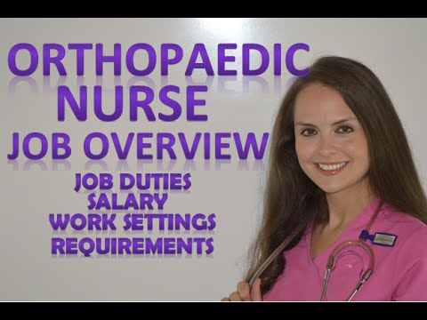 Orthopedic Nursing Orthopaedic Nurse Onc Salary Job Duties Educational Requirements Youtube