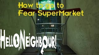 Hello Neighbor Gameplay Walkthrough Fear Supermarket  Invisibility Act3  No Commentary