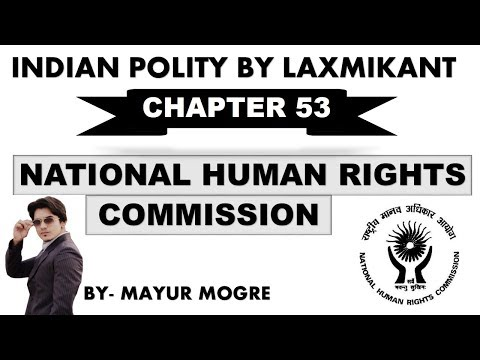 Indian Polity by Laxmikant chapter 53- National Human Rights Commission for MPPSC