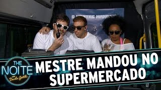 The Noite (29/04/15) - Mestre Mandou no supermercado
