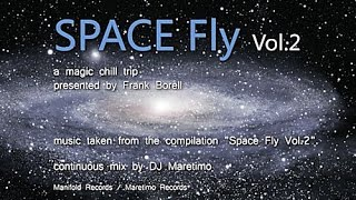 DJ Maretimo - Space Fly Vol.2 (Full Album) HD, 2014, 2+Hours Space Night Music