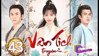 Phim Hay 2019 | Vân Tịch Truyện - Tập 43 | C-MORE CHANNEL