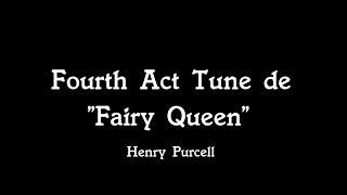 Fourth Act Tune de Fairy Queen
