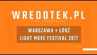 Warszawa, Łódź - Light Move Festival 2017