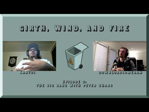 girth,-wind,-and-fire---episode-2---the-big-bang-with-peter-zhang