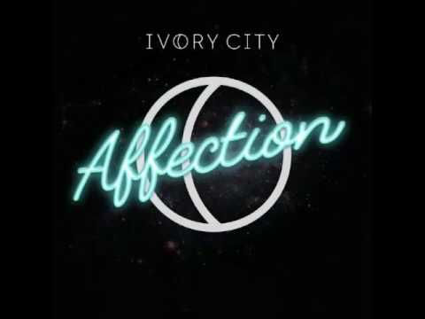 Ivory City - Affection