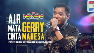 Download Lagu Gery Mahesa - Air Mata Cinta NEW PALLAPA mp3