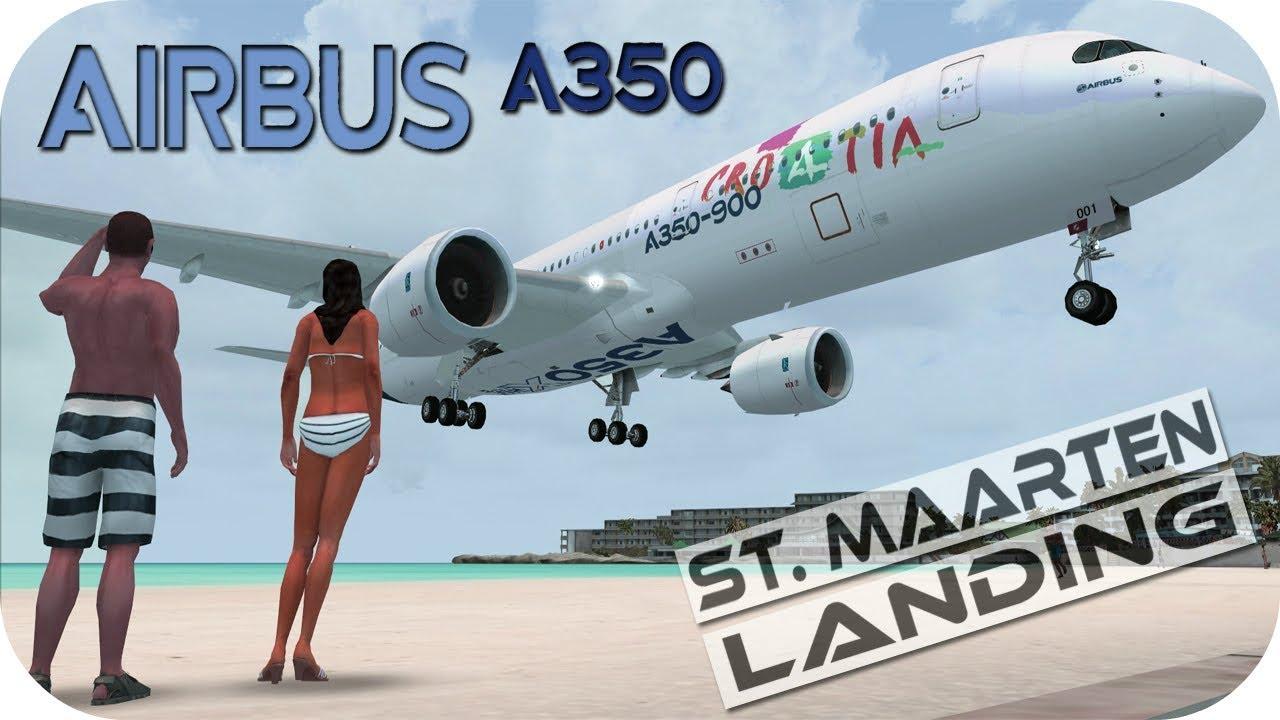 Airbus A350 Landing St  Maarten - (FREEWARE PLANE Download) - Flight  Simulator X HD