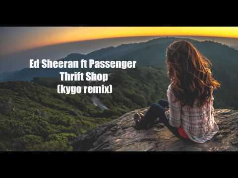 [1 HOUR] Ed Sheeran ft. Passenger - No Diggity - Thrift Shop (kygo remix)