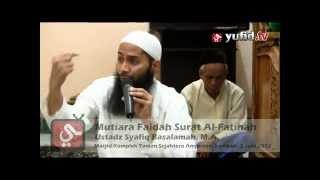 Repeat youtube video Ceramah Agama: Mutiara Faidah Surat Al-Fatihah - Ustadz Syafiq Reza Basalamah, MA.