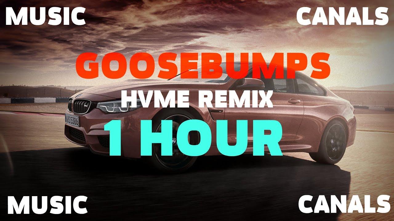 Travis Scott - Goosebumps (HVME Remix) | 1 HOUR |