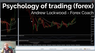 Psychology of trading (forex) - Andrew Lockwood - Forex Coach, Mentor - Education & Training