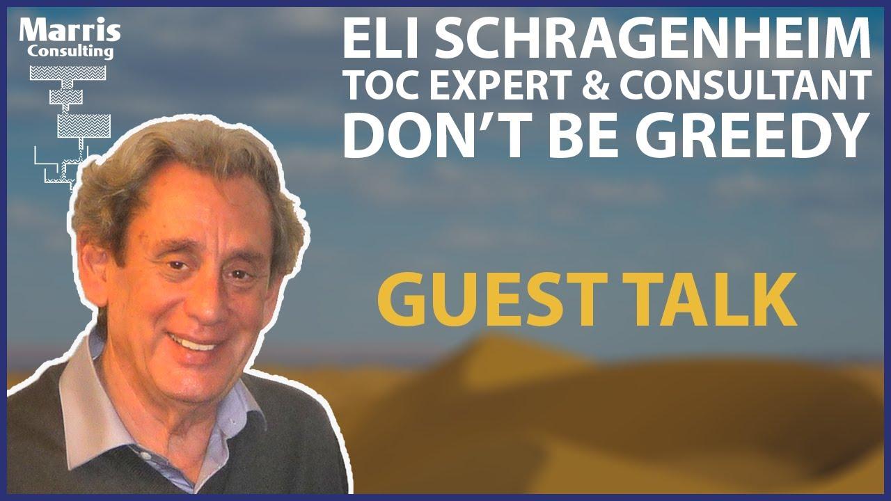 En Eli Schragenheim About Goldratt S Don T Be Greedy En Eli Schragenheim  About Goldratt S