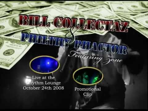 BILL COLLECTAZ, PHILTHY PHACTOR, ZONE PERFORMING LIVE