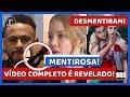 REVIRAVOLTA: VÍDEO COMPLETO É REVELADO E COMPLICA AINDA MAIS MODELO!