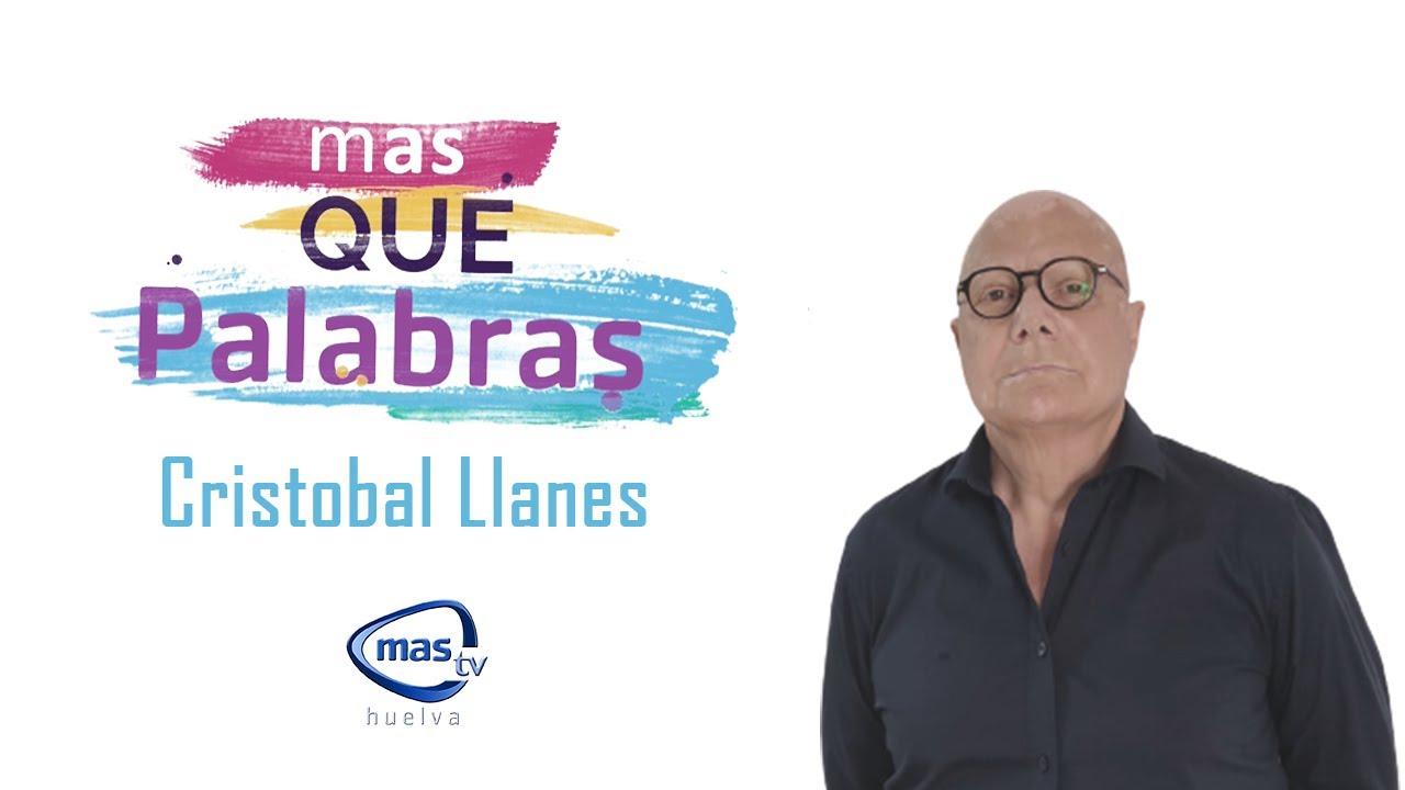 MAS QUE PALABRAS CRISTÓBAL LLANES