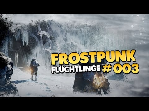 Let's Play Frostpunk | Die Flüchtlinge | Szenario 👑 #003 [Let's Play][Gameplay][Deutsch]