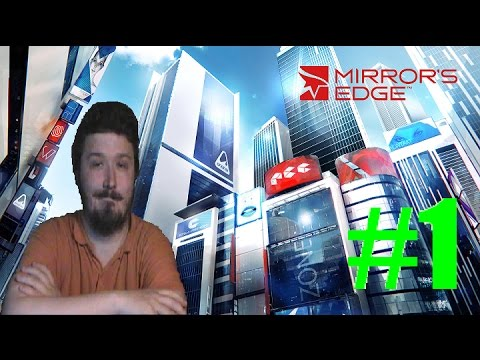 "Let's Play Mirror's Edge part 1 ""Shoulder buttons to live by"""