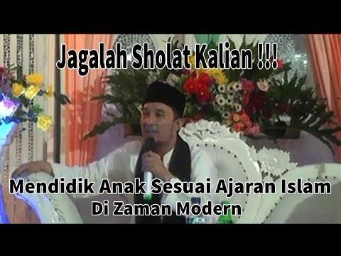 Ceramah Lucu Kocak KH. Jamaluddin - Mendidik Anak Sesuai Ajaran Islam Di Era Modern