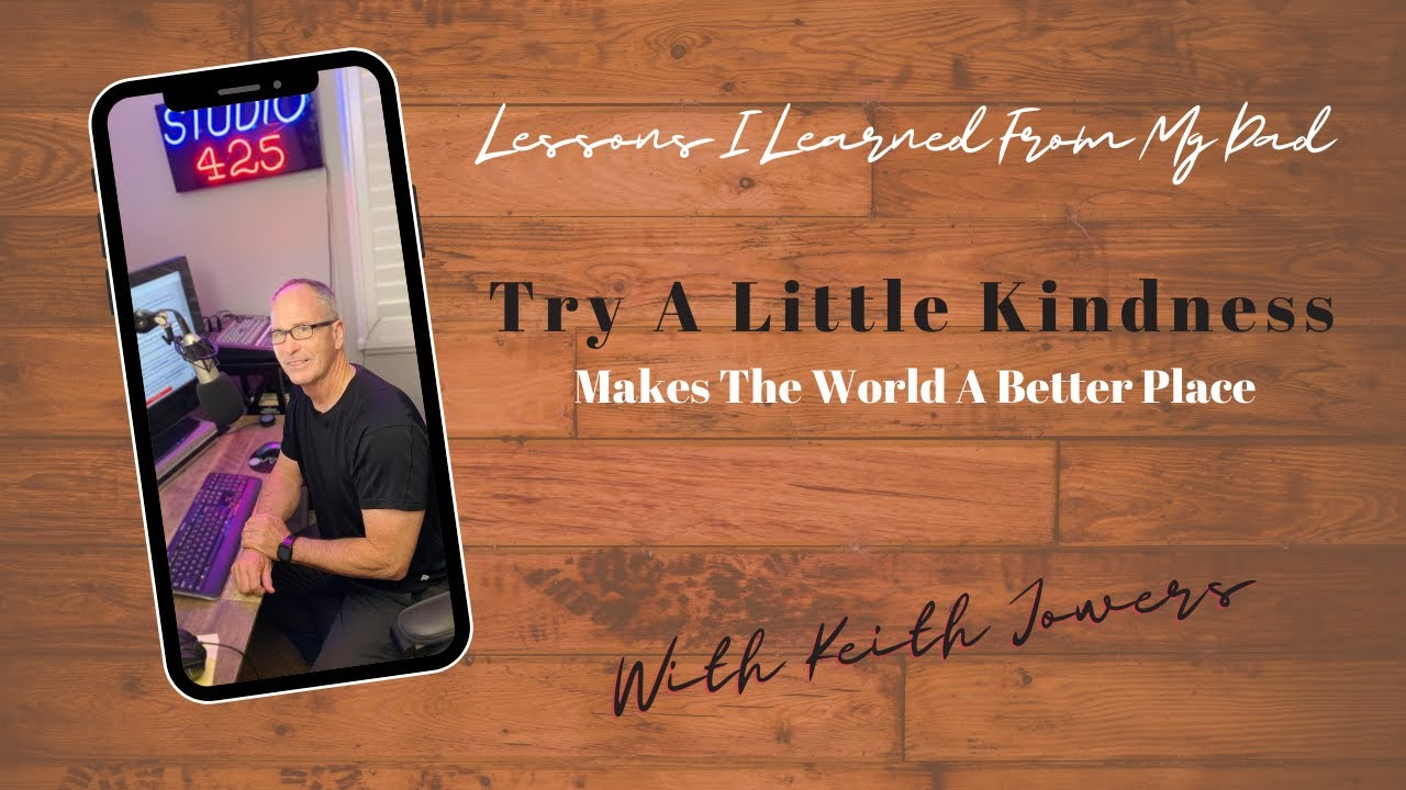 Try A Little Kindness(Makes The World A Better Place)
