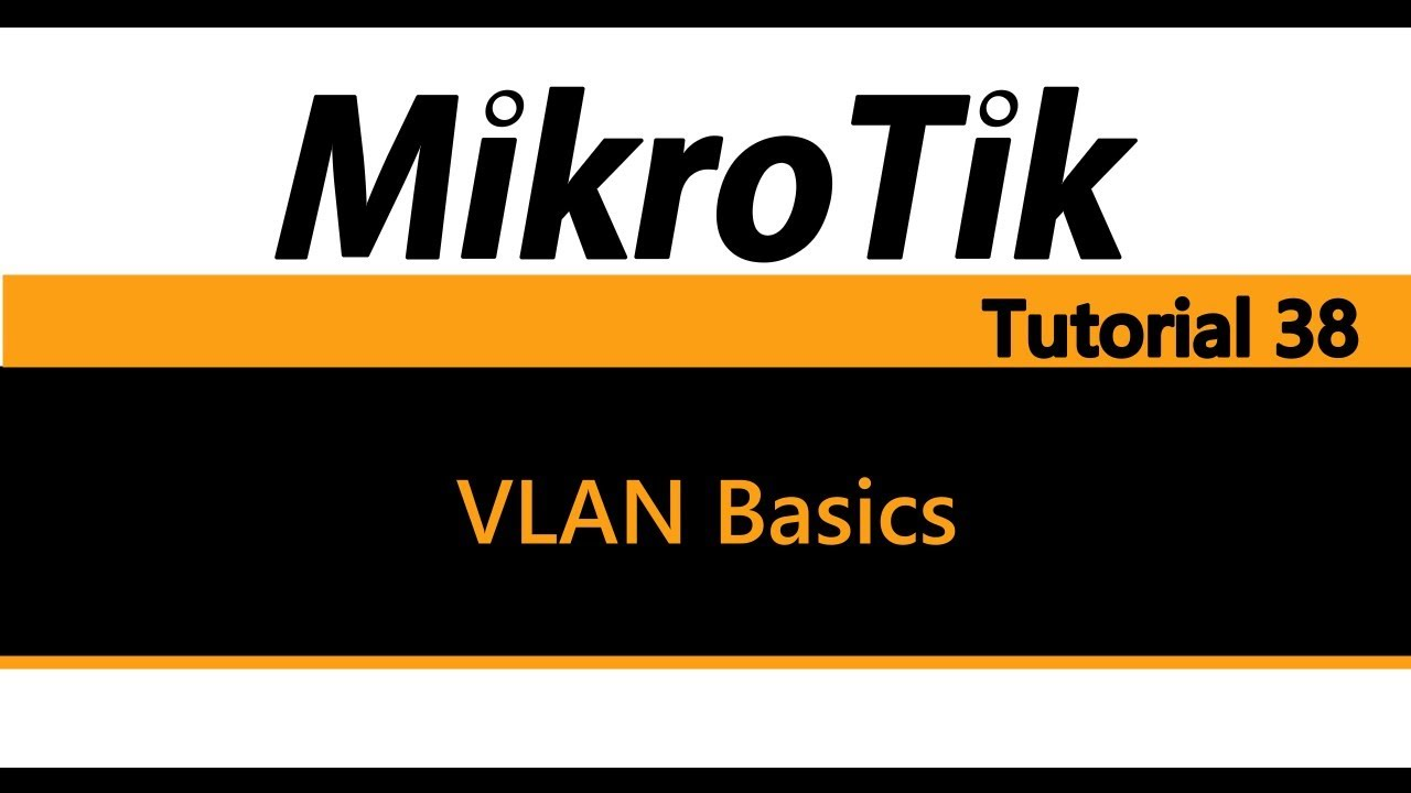 MikroTik Tutorial 38 - Virtual Local Area Network (VLAN) Basics