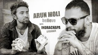 Arun Moli 'BElieVE' With Indrachapa Liyanage