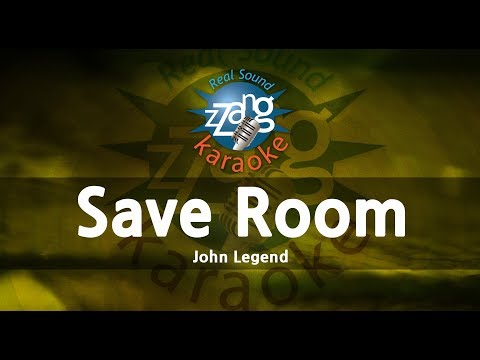John Legend-Save Room (Melody) (Karaoke Version) [ZZang KARAOKE]