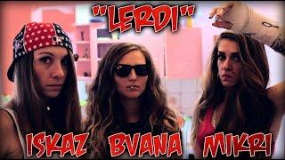 ISKAZ - Lerdi ft. BVANA, MIKRI (OFFICIAL VIDEO 2015!)