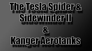 Tesla Spider and Sidewinder II & Kanger Aerotanks v2, Mini, and Mega - Feature Overview
