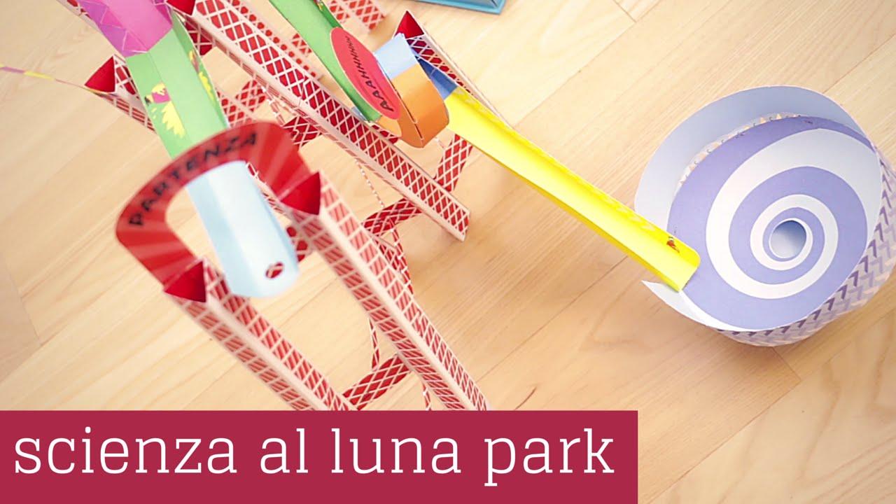 Célèbre Esperimenti di fisica per bambini sul moto: Scienza al Luna Park  FH87
